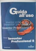 Guida all'uso Autodesk Inventor Professional 8
