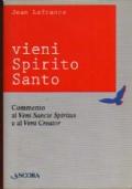 Vieni Spirito Santo. Commento al Veni Sancte Spiritus e al Veni Creator