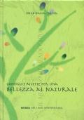 Consigli e ricette per una bellezza naturale (SALUTE – BENESSERE)