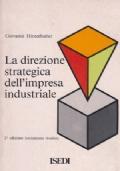 La Direzione Strategica dell'Impresa Industriale - Le funzioni del direttore generale