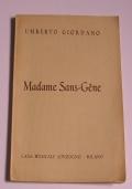 Madame Sans-Gene. Commedia di Vittoriano Sardou ed E. Moreau ridotta per le scene liriche in tre atti (4 quadri) da Renato Simoni. Musica di Umberto Giordano