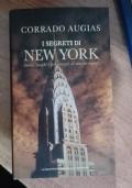 I SEGRETI DI NEW YORK   -  STORIE, LUOGHI E PERSONAGGI DI UNA METROPOLI