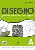 DISEGNO - VOL. A - GEOMETRIA DESCRITTIVA - ARTE - PROGETTO