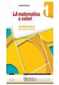 La matematica a colori 1 - ed. gialla per il primo biennio