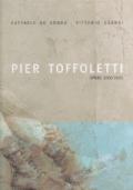 Pier Toffoletti - Opere 2000-2005