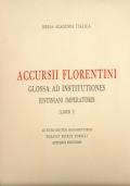 Accursii Florentini Glossa ad Institutiones Iustiniani Imperatoris (Liber I)