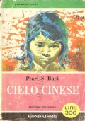 Cielo  cinese (NARRATIVA AMERICANA – PEARL S. BUCK) OMAGGIO