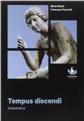 TEMPUS DISCENDI - Grammatica