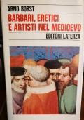 Barbari, eretici e artisti nel Medioevo