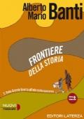 Frontiere della storia, volume 3: dalla Grande Guerra all'età contemporanea