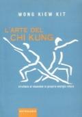 L'arte del Chi Kung. Sfruttare al massimo la propria energia vitale