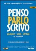 PENSO PARLO SCRIVO + DVD / GRAMMATICA LESSICO SCRITTURA CON PROVE INVALSI