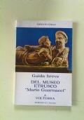 GUIDA BREVE DEL MUSEO ETRUSCO MARIO GUARNACCI DI VOLTERRA -pisa-etruschi-storia