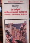 Le origini dell'economia europea. Guerrieri e contadini nel Medioevo