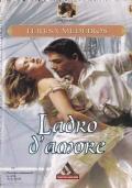 LADRO D'AMORE ***ROMANZI ROSA 5x4***