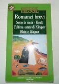 ROMANZI BREVI: Sotto la ruota; Knulp; L'ultima estate di Klingsor; Klein e Wagner