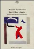 Tra il libro e la vita. Situazioni della letteratura contemporanea