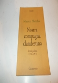 NOSTRA COMPAGNA CLANDESTINA. Scritti politici (1958-1993)