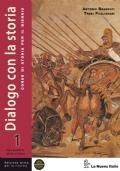 Dialogo con la storia 1: dalla preistoria all'età di Cesare