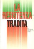 La resistenza tradita. Atti del convegno sulla violenza, politica nel dopoguerra a Reggio e in Emilia (STORIA D'ITALIA – PARTIGIANI – CONGRESSI)