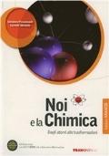 NOI E LA CHIMICA: dagli atomi alle trasformazioni - Ediz. ARANCIO