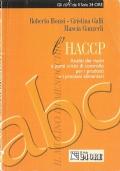 L'HACCP: analisi dei rischi e punti critici di controllo per i prodotti e i processi alimentari (MANUALI – AUTOCONTROLLO AZIENDALE HACCP – IGIENE – PRODOTTI ALIMENTARI)