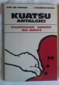 KUATSU ANTALGICI - TRADIZIONALI ASIATICI DEL DOLORE