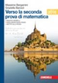 Verso la seconda prova di matematica (Ed. 2016)