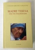 MADRE TERESA. UNA VITA STRAORDINARIA
