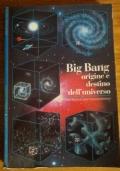 Big Bang - Origini e destino dell'universo