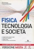 Fisica. Tecnologia e società. Vol. unico