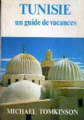 TUNISIE - Un guide de vacances