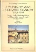 I cinquant'anni dell'Ambrosianeum 1948-1998: società civile e società religiosa a Milano del Novecento (STORIA LOCALE)