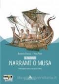 Nuovo Narrami o musa. Antologia di epica classica, epica sumerica, epica medievale. Con espansione online. Per i Licei e gli Ist. Magistrali