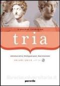 TRIA - LETTERATURA LATINA - ANTOLOGIA DI AUTORI - BRANI DI VERSIONE - VOLUME UNICO CON CD-ROM