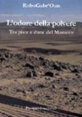 L'ODORE DELLA POLVERE. Tra piste e dune del Marocco