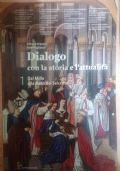Dialogo con la storia e l'attualità. 1 Dal Mille alla metà del Seicento.