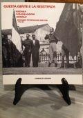 Questa gente e la resistenza. Viadana -  Casalmaggiore -  Bozzolo : documenti testimonianze immagini, 1943-45