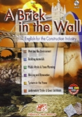 A BRICK IN THE WALL ENGLISH FOR THE CONSTRUCTION INDUSTRY +CD