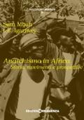 Anarchismo in Africa. Storia, movimenti e prospettive