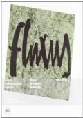 FLUXUS - UNA RIVOLUZIONE CREATIVA 1962 - 2012