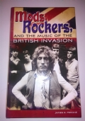 MODS ROCKERS AND THE MUSIC OF THE BRITISH INVASION