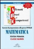 ABC allenati, bravi e competenti. Esercizi di preparazione alla prova INVALSI di matematica. Per la 5a classe elementare