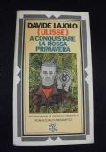 Davide Lajolo (Ulisse) A CONQUISTARE LA ROSSA PRIMAVERA