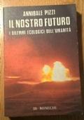 IL NOSTRO FUTURO I DILEMMI ECOLOGICI DELL' UMANITA'