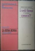 La Rosa Rossa; Le sorelle Materassi a puntate in Tv
