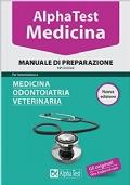 Alpha Test: Manuale di Preparazione per l'ammissione a Medicina, Odontoiatria, Veterinaria