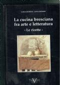 LA CUCINA BRESCIANA FRA ARTE E LETTERATURA - LE RICETTE