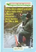 Tutela degli ambienti acquatici e della fauna ittica: i progetti finalizzati delle provincie dal 1996 al 2000 (Emilia Romagna)