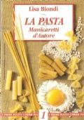 La pasta: manicaretti d'autore (I primi piatti n.1) CUCINA – RICETTE – PRIMI